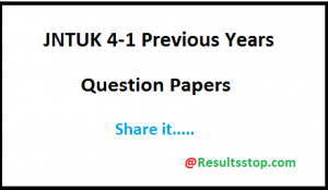 JNTUK 4-1 Sem R13 previous years question papers,JNTUK 4-1 Previous question papers