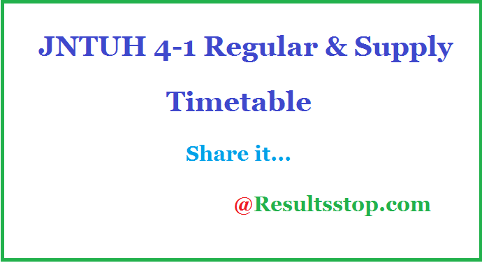 JNTUH 4-1 sem Regular/Supply Time table ,JNTUH 4-1 semester Regular/Supply Time table