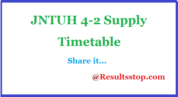 JNTUH 4-2 sem Supply Exam Time table , JNTUH 4-2 semester Supply Exam Time table 2019