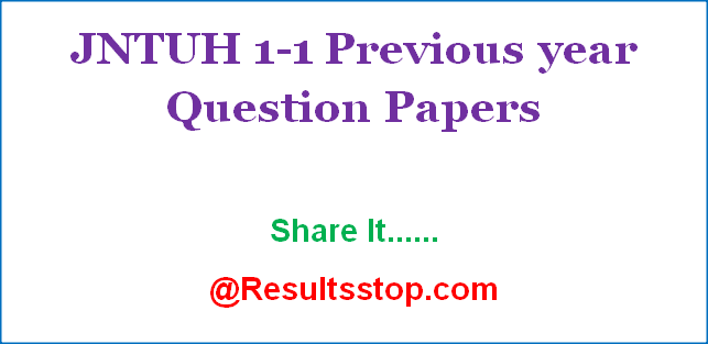 JNTUH B.Tech 1-1 Previous Years Question Papers, JNTUH B.Pharmacy 1-1 Previous Years Question Papers
