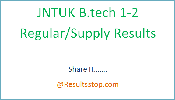 jntuk r16 1-2 results 2019, jntuk 1-2 supply results 2019, jntuk 1-2 results r16 regular, jntuk 1-2 results April 2019