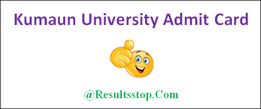 Kumaun University admit card 2018, Kumaun University BA, B.sc, B.com, M.A, M.Com, M.Sc admit card, Kumaun University admit card