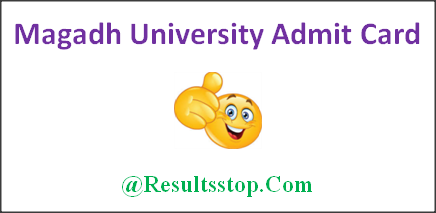 Magadh University Admit Card 2018, Magadh University BA, B.sc, B.com Admit Card 2018, MU Hall tickets 2018