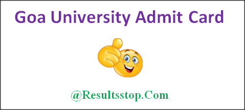Goa University Admit Card 2018,  Goa University BA, B.sc, B.com Admit Card 2018, GU hall tickets 2018