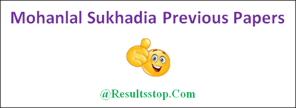 Mohanlal Sukhadia University Previous Papers 2019, Mohanlal Sukhadia University BA, B.sc, B.com Previous Papers, MLSU Previous Papers 2019