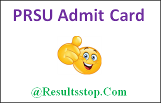 PRSU Admit Card 2018, PRSU B.tech, M.tech, M.E, B.E, M.C.A Admit Card 2018, PRSU B.E Admit Card 2018