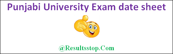 Punjabi University Exam date sheet 2018, Punjabi University BA, B.sc, B.com, M.A, M.Com, M.Sc Exam date sheet, Punjabi University B.E Exam date sheet