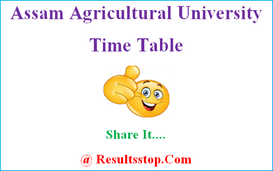 Assam Agricultural University time table, Assam Agricultural University date sheet, AAU Routine