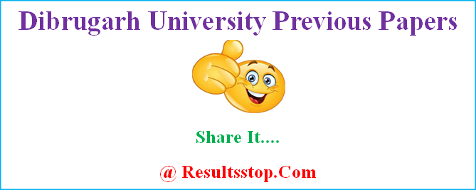 Dibrugarh University previous year question papers,Dibrugarh University previous question papers, Dibrugarh University model papers,www.dibru.ac.in previous paper